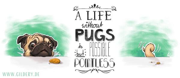 "Druck ""Pugs Life"""